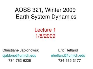 AOSS 321, Winter 2009 Earth System Dynamics Lecture 1 1/8/2009