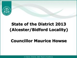 State of the District 2013 (Alcester/Bidford Locality) Councillor Maurice Howse