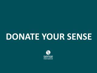 DONATE YOUR SENSE