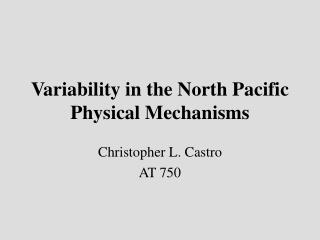 Variability in the North Pacific Physical Mechanisms