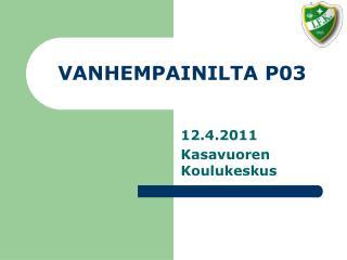 VANHEMPAINILTA P03