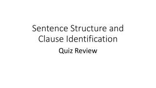 Sentence Structure and Clause Identification