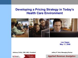 Developing a Pricing Strategy in Today's Health Care Environment