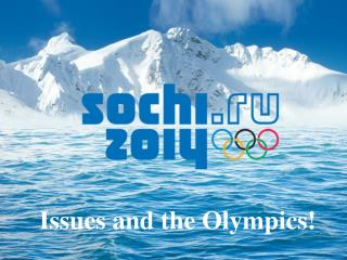 Issues and the Olympics!