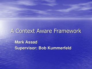 A Context Aware Framework