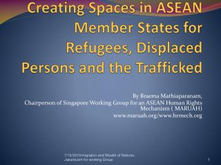 Creating Spaces in ASEAN Member States for Refugees, Displaced Persons and the Trafficked