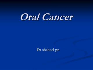 Oral Cancer