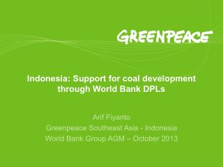 Indonesia :  Support  for coal development  through World Bank DPLs