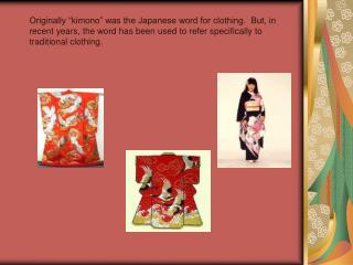 "Originally ""kimono"" was the Japanese word for clothing.  But, in"