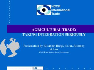 AGRICULTURAL TRADE:  TAKING INTEGRATION SERIOUSLY