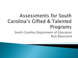 Assessments for South Carolina s Gifted  Talented Programs