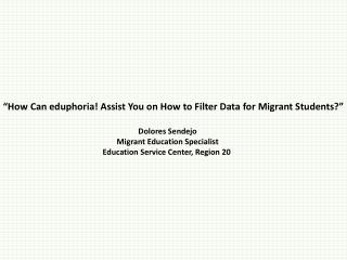 Dolores Sendejo Migrant Education Specialist Education Service Center, Region 20