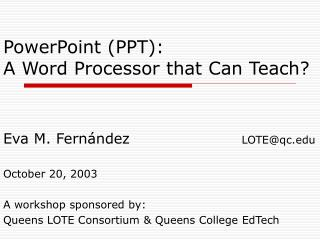 PowerPoint (PPT): A Word Processor that Can Teach?