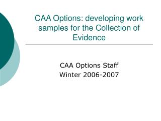 CAA Options: developing work samples for the Collection of Evidence