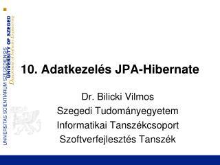 10. Adatkezelés JPA-Hibernate
