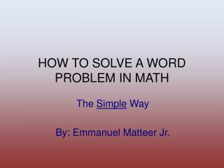HOW TO SOLVE A WORD PROBLEM IN MATH