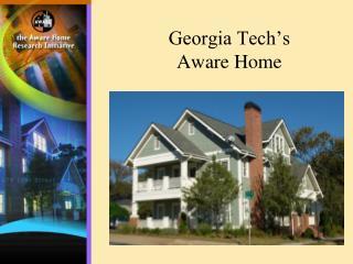 Georgia Tech's  Aware Home