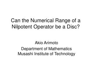 Can the Numerical Range of a Nilpotent Operator be a Disc?