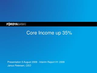 Core Income up 35%