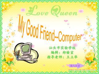 My Good Friend--Computer