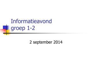 Informatieavond  groep 1-2
