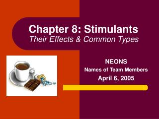 Chapter 8: Stimulants Their Effects & Common Types