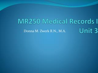 MR250 Medical Records I Unit 3