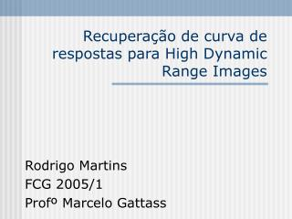 Recuperação de curva de respostas para High Dynamic Range Images