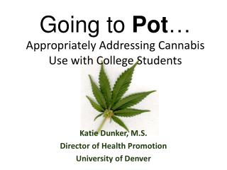 Going to  Pot … Appropriately Addressing Cannabis Use  with  College  S tudents