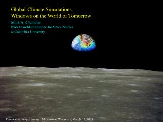 Global Climate Simulations Windows on the World of Tomorrow