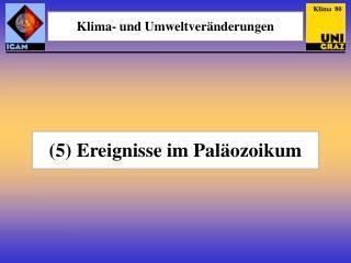 (5) Ereignisse im Paläozoikum