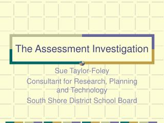 The Assessment Investigation