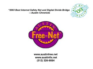 """2003 Best Internet Safety Net and Digital Divide Bridge"" —Austin Chronicle"