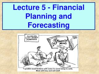 Lecture 5 - Financial Planning and Forecasting
