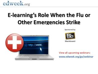 E-learning's Role When the Flu or Other Emergencies Strike