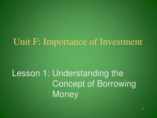 Unit F: Importance of Investment