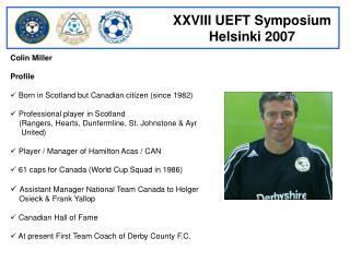 Colin Miller Profile   Born in Scotland but Canadian citizen (since 1982)