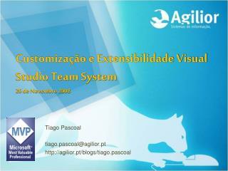 Customização  e Extensibilidade Visual Studio Team System 26 de Novembro 2008