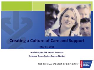 Creating a Culture of Care and Support May 11, 2011