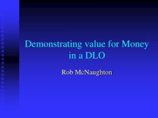 Demonstrating value for Money in a DLO