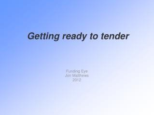 Getting ready to tender