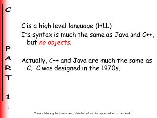 C is a  h igh  l evel  l anguage ( HLL )