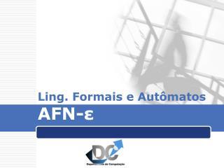 Ling. Formais e Autômatos AFN- ε