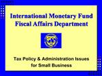 International Monetary Fund Fiscal Affairs Department