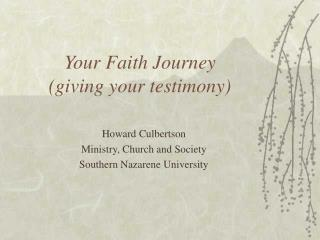 Your Faith Journey  giving your testimony