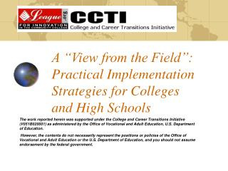 "A ""View from the Field"":  Practical Implementation Strategies for Colleges  and High Schools"