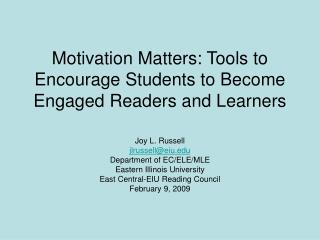Motivation Matters: Tools to Encourage Students to Become Engaged Readers and Learners