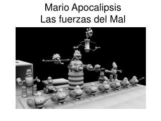 Mario Apocalipsis Las fuerzas del Mal