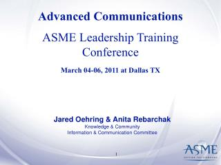 Advanced Communications ASME Leadership Training Conference March 04-06, 2011 at Dallas TX