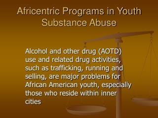 Africentric Programs in Youth Substance Abuse